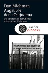 """Angst vor den """"Ostjuden"""" - Die Entstehung der Ghettos während des Holocaust"""