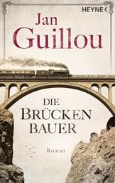 Die Brückenbauer - Roman