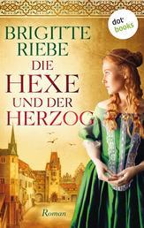 Die Hexe und der Herzog - Roman