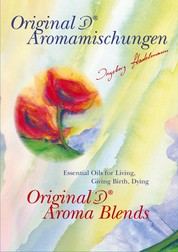 Original Stadelmann Aroma Blends - Essential Oils for Living, Giving Birth, Dying