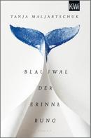Tanja Maljartschuk: Blauwal der Erinnerung