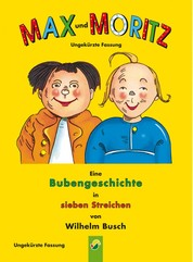 Max und Moritz - ungekürzte Fassung - Der Bilderbuch Klassiker von Wilhelm Busch