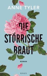 Die störrische Braut - Roman