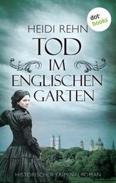 Tod im Englischen Garten - Historischer Kriminalroman