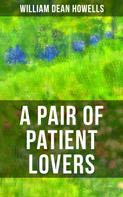 William Dean Howells: A Pair of Patient Lovers