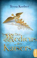 Tessa Korber: Der Medicus des Kaisers ★★★★