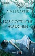 Aimee Carter: Das göttliche Mädchen ★★★★
