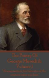 """The Poetry Of George Meredith - Volume 1 - """"Always imitate the behavior of the winners when you lose."""""""
