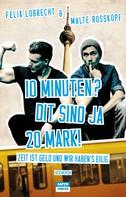 Felix Lobrecht: 10 Minuten? Dit sind ja 20 Mark! ★★★★
