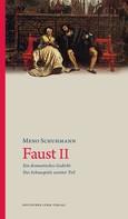 Meno Schuhmann: Faust II