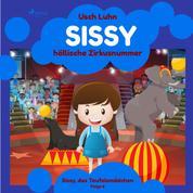 Sissy, das Teufelsmädchen, Folge 6: Sissys höllische Zirkusnummer (Ungekürzt)