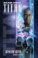Michael A. Martin: Star Trek - Titan 7: Gefallene Götter ★★★★
