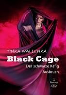 Tinka Wallenka: Black Cage – Der schwarze Käfig