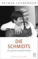 Reiner Lehberger: Die Schmidts. Ein Jahrhundertpaar ★★★★