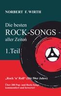 Norbert Wirth: Die besten ROCK-SONGS aller Zeiten (1.Teil) »Rock 'n' Roll« (Die 50er Jahre) ★★★★★