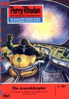 H. G. Ewers: Perry Rhodan 357: Die Arenakämpfer ★★★★★