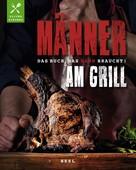 Oliver Sievers: Männer am Grill