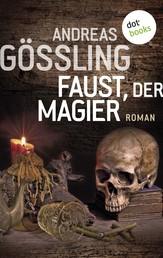 Faust, der Magier - Roman