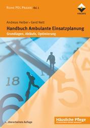Handbuch ambulante Einsatzplanung - Grundlagen, Abläufe, Optimierung
