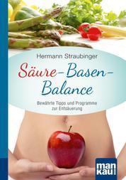 Säure-Basen-Balance. Kompakt-Ratgeber - Bewährte Tipps und Programme zur Entsäuerung