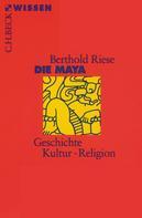 Berthold Riese: Die Maya ★★★