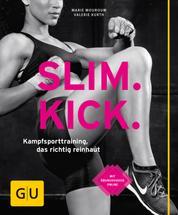 Slim Kick - Kampfsporttraining, das richtig reinhaut