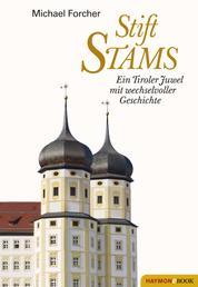 Stift Stams - Ein Tiroler Juwel mit wechselvoller Geschichte
