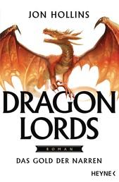 Dragon Lords – Das Gold der Narren - Roman