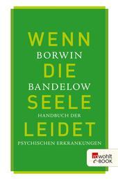 Wenn die Seele leidet - Handbuch der psychischen Erkrankungen