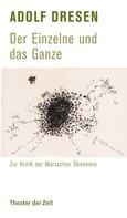 Friedrich Dieckmann: Adolf Dresen - Der Einzelne und das Ganze ★★★★