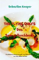 Sebastian Kemper: THE FLYING CHEFS Das Spargelkochbuch