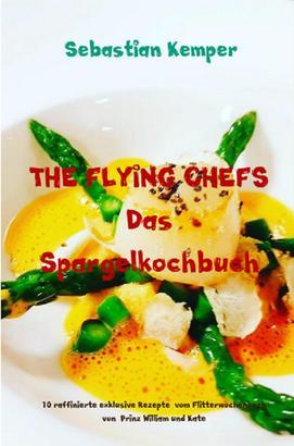 THE FLYING CHEFS Das Spargelkochbuch