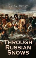 G. A. Henty: Through Russian Snows
