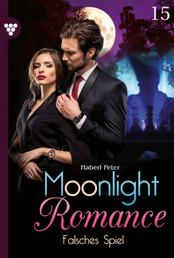 Moonlight Romance 15 – Romantic Thriller - Falsches Spiel