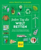 Julia Felicitas Allmann: Jeden Tag die Welt retten ★★★★