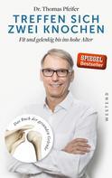 Dr. Thomas Pfeifer: Treffen sich zwei Knochen