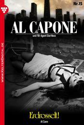 Al Capone 15 – Kriminalroman - Erdrosselt!
