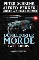 Alfred Bekker: Düsseldorfer Morde: Zwei Krimis