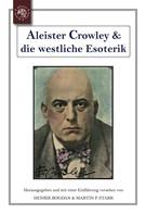 Martin P. Starr: Aleister Crowley & die westliche Esoterik