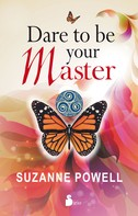 Suzanne Powell: Dare to be your master
