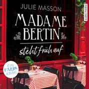 Madame Bertin steht früh auf - Ein Paris-Krimi