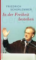 Friedrich Schorlemmer: In der Freiheit bestehen