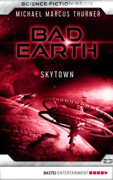 Bad Earth 23 - Science-Fiction-Serie - Skytown