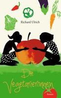 Richard Ulrich: Die Vegetarierinnen