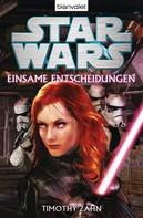 Timothy Zahn: Star Wars™ - Einsame Entscheidungen ★★★★★