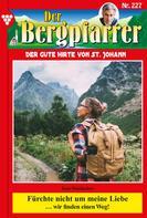 Toni Waidacher: Der Bergpfarrer 227 – Heimatroman