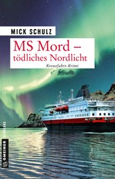 MS Mord - Tödliches Nordlicht - Kriminalroman