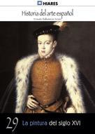Ernesto Ballesteros Arranz: La pintura del siglo XVI