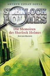 Die Memoiren des Sherlock Holmes - Erzählungen. Neu übersetzt von Henning Ahrens