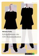 Melanie Freda: Erfolgsfaktoren der CEO-Kommunikation